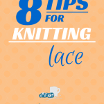 8 Tips for Knitting Lace