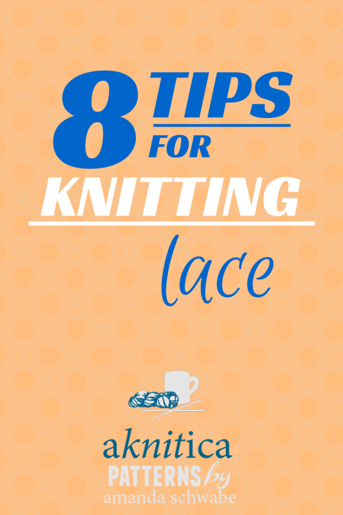 8 Tips for Knitting Lace.  aknitica.com