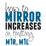 How to Make Mirrored Increases in Knitting: M1R, M1L