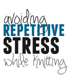 How to Avoid Repetitive Stress While Knitting